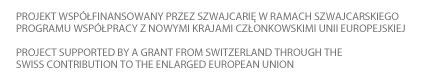 Projekt współfinansowany przez Szwajcarię w ramach szwajcarskiego            programu współpracy z nowymi krajami członkowskimi Unii Europejskiej